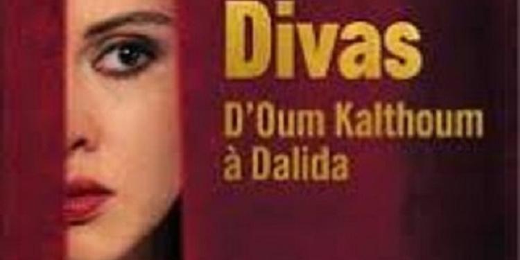 Divas D'Oum Kalthoum à Dalida