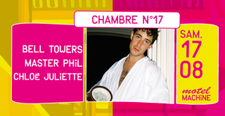 Motel Machine : Bell Towers, Master Phil, Chloé Juliette
