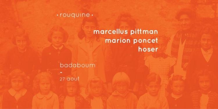 Rentrée CLUB/ Rouquine : Marcellus Pittman, Marion Poncet & Hoser