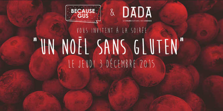 Soirée de Noël #sansgluten Because Gus x Biocoop Dada
