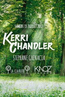 Kaoz Theory : Kerri Chandler & Stéphane Ghenacia x La Clairière