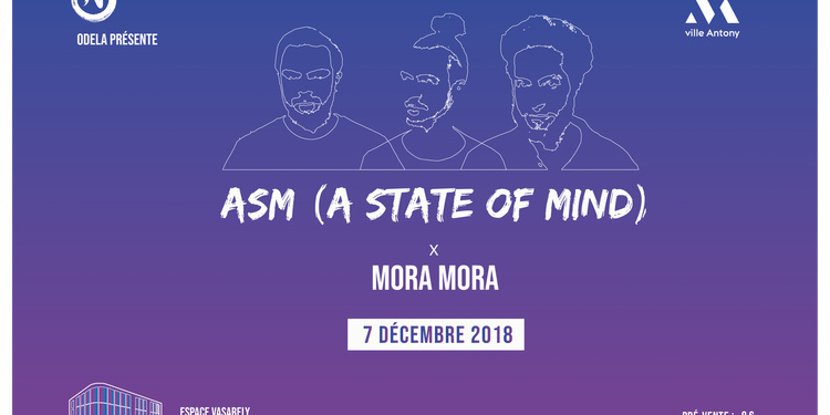 ASM ( A STATE OF MIND) x MORA MORA