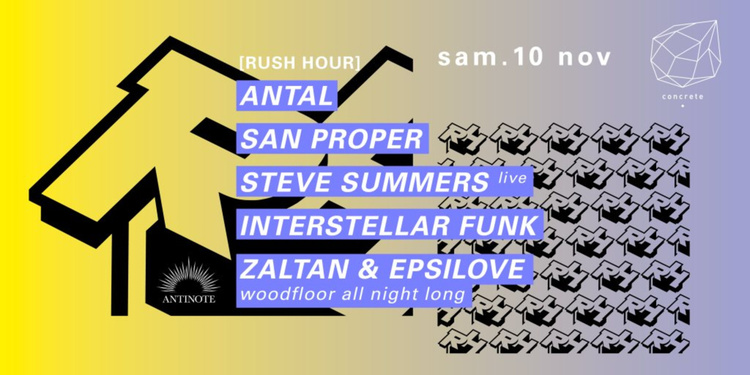 Concrete x Rush Hour: Antal, San Proper, Steve Summers Live, Interstellar Funk