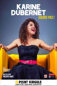KARINE DUBERNET DANS SOURIS PAS - Le Point Virgule - du dimanche 12 juillet au lundi 31 août