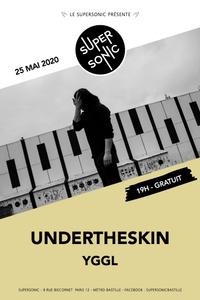 Undertheskin • YGGL / Supersonic (Free entrance) - Le Supersonic - lundi 25 mai