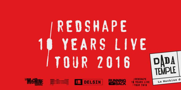 Dada Temple : Redshape 10 Years Live Tour 2016