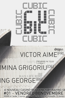Cubic with Raving George, Simina Grigoriu, Victor Aime