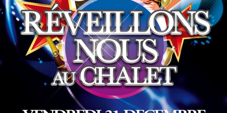 Réveillons Nous au Chalet 2011 !
