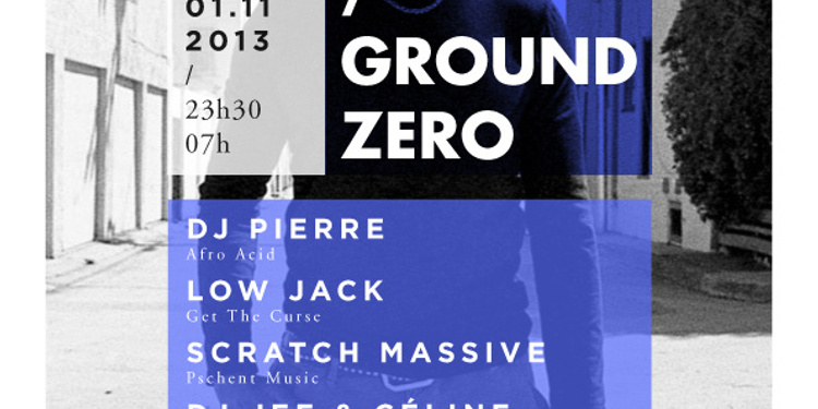 Ground Zero w. DJ Pierre, Lowjack...