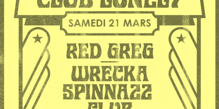 PROBLÈMES D'AMOUR X CLUB LONELY w/ RED GREG, WRECKA SPINNAZZ CLUB & DUSTY FINGERS