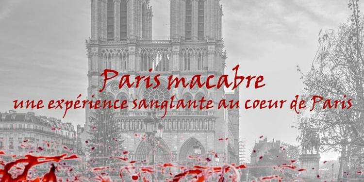 Paris macabre : les petits secrets sanglants de Paris