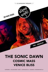 The Sonic Dawn • Cosmic Mass • Venice Bliss / Supersonic (Free) - Le Supersonic - mercredi 20 mai