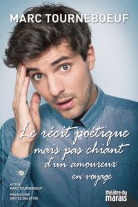Marc Tourneboeuf - Le Récit Poétique... - Le Théâtre du Marais - du vendredi 18 septembre au samedi 2 janvier 2021