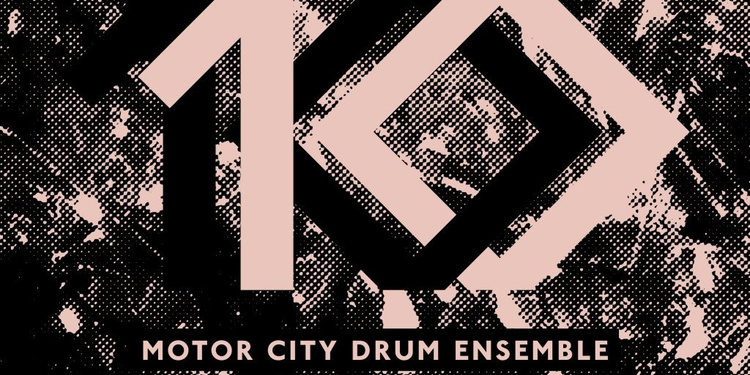 10 Years Mcde Recordings x Cotd: Motor City Drum Ensemble, Pablo Valentino, Hugo Lx