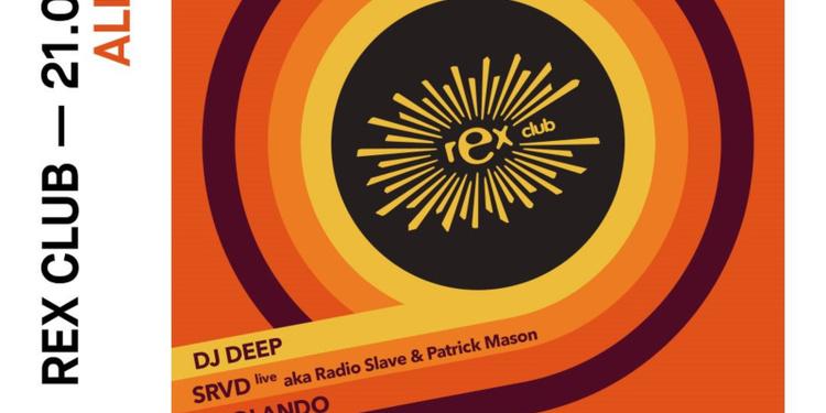 REX Club Allstars: Srvd Live (Radio Slave & Patrick Mason), DJ Rolando, DJ Deep