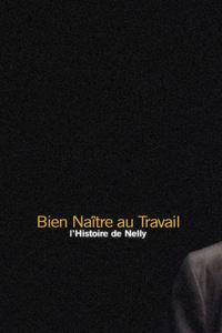 Bien naître au travail - l'histoire de Nelly - Théâtre Darius Milhaud - du jeudi 30 septembre au mardi 30 novembre