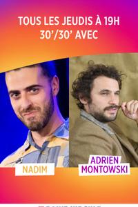 30'/30' avec Nadim & Adrien Montowski - Le Point Virgule - du jeudi 9 juillet au jeudi 27 août