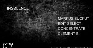 Insølence with Markus Suckut, Edit Select, CØNCENTRÄTE & Clement B