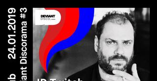 Deviant Discorama 3: JD Twitch (Optimo), Den Haan Live, Serendip LAB, EVA Peel