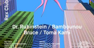 Rex Club presente: Dr. Rubinstein, Bambounou, Bruce, Toma Kami