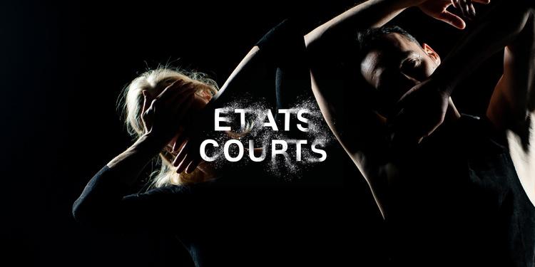 ÉTATS COURTS / CRÉATION DANSE