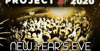 PROJET X NEW YEAR THE BIG PARTY 2020 ( 40€ + 10 CONSOS )