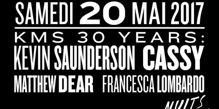 Kms 30 years w/ Kevin Saunderson, Cassy, Matthew Dear, Francesca Lombardo