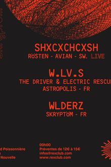 Skryptom: SHXCXCHCXSH Live, W.LV.S (The Driver & Electric Rescue), Wlderz