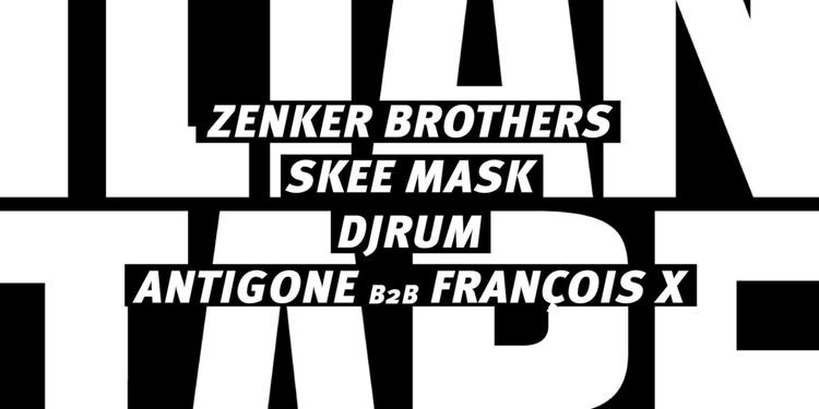 Concrete Ilian Tape: Antigone b2b Francois X, Zenker Brothers