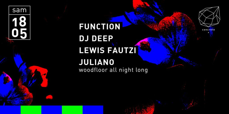 Concrete: Function, DJ Deep, Lewis Fautzi, Juliano