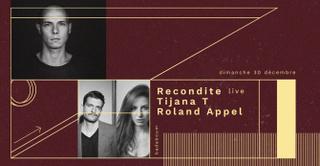 Recondite Live, Tijana T, Roland Appel