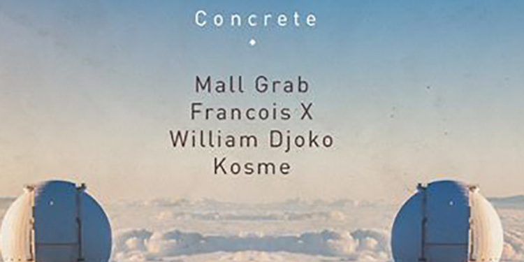Concrete : Mall Grab x Francois X x William Djoko x Kosme