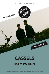 Cassels • Sooma • Mama's Gun / Supersonic (Free entry) - Le Supersonic - mercredi 15 avril