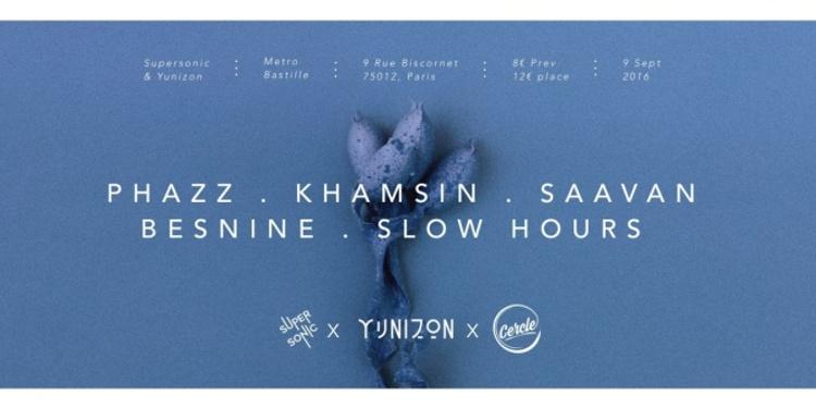 Yunizon & Friends : Phazz • Khamsin • Besnine • Saavan • Slow Hours