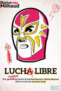 Lucha libre - Théâtre Darius Milhaud - du samedi 11 septembre au jeudi 23 septembre