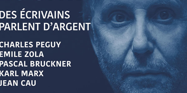 Fabrice Luchini DES ECRIVAINS PARLENT D'ARGENT