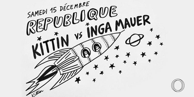République: Kittin & Inga Mauer