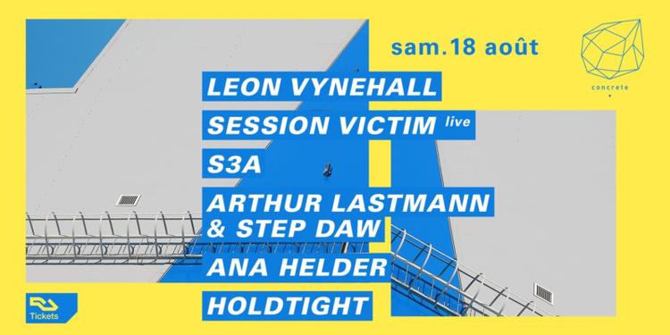 Concrete: Leon Vynehall, Session Victime Live, S3A, Arthur Lastmann & Step Daw, Ana Helder, Hol