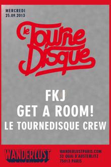 Wanderlust Présente Le Tournedisque x FKJ x Get A Room