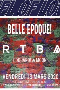 Tunnel Of Love x Belle Epoque! w/ Artbat, Edouard! & Moon - Bridge - vendredi 13 mars