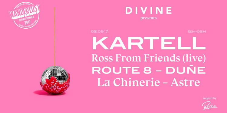 Divine - Kartell, Ross From Friends, Route 8, Duñe & more