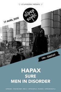 Hapax • Sure • Men In Disorder / Supersonic (Free entrance) - Le Supersonic - vendredi 17 avril
