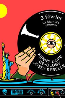 La Mamie's présente : Kenny Dope ✢ Ge-ology ✢ Josey Rebelle