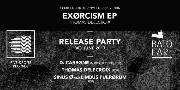 "Release Party Rive Droite Records : ""Exorcism EP"" w/ D. Carbone"