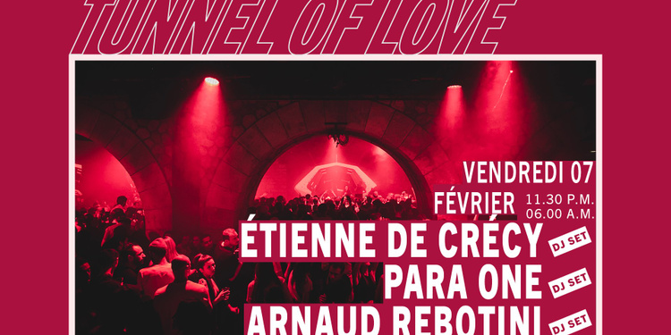 Tunnel Of Love : Étienne de Crécy, Para One & Arnaud Rebotini
