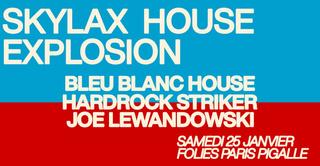 Skylax w/ Bleu Blanc House, Hardrock Striker & Joe Lewandowski
