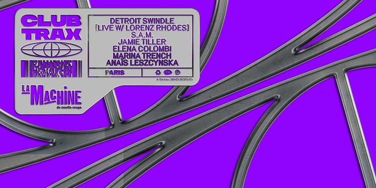 Club Trax: Detroit Swindle, S.A.M., Jamie Tiller & Guests