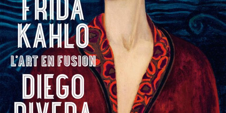 Frida Kahlo & Diego Rivera - L'art en fusion