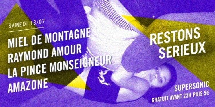 FESTIVAL RESTONS SERIEUX #4 : Miel de Montagne • Raymond Amour • La Pince Monseigneur• Amazone