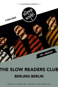 The Slow Readers Club • Berling Berlin / Supersonic (Free entry) - Le Supersonic - mardi 05 mai